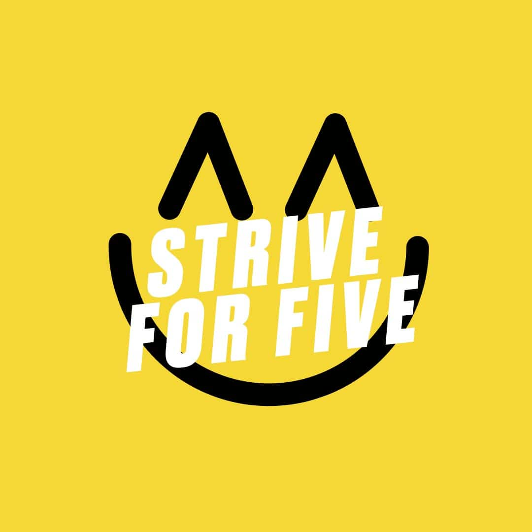 Strive for five!